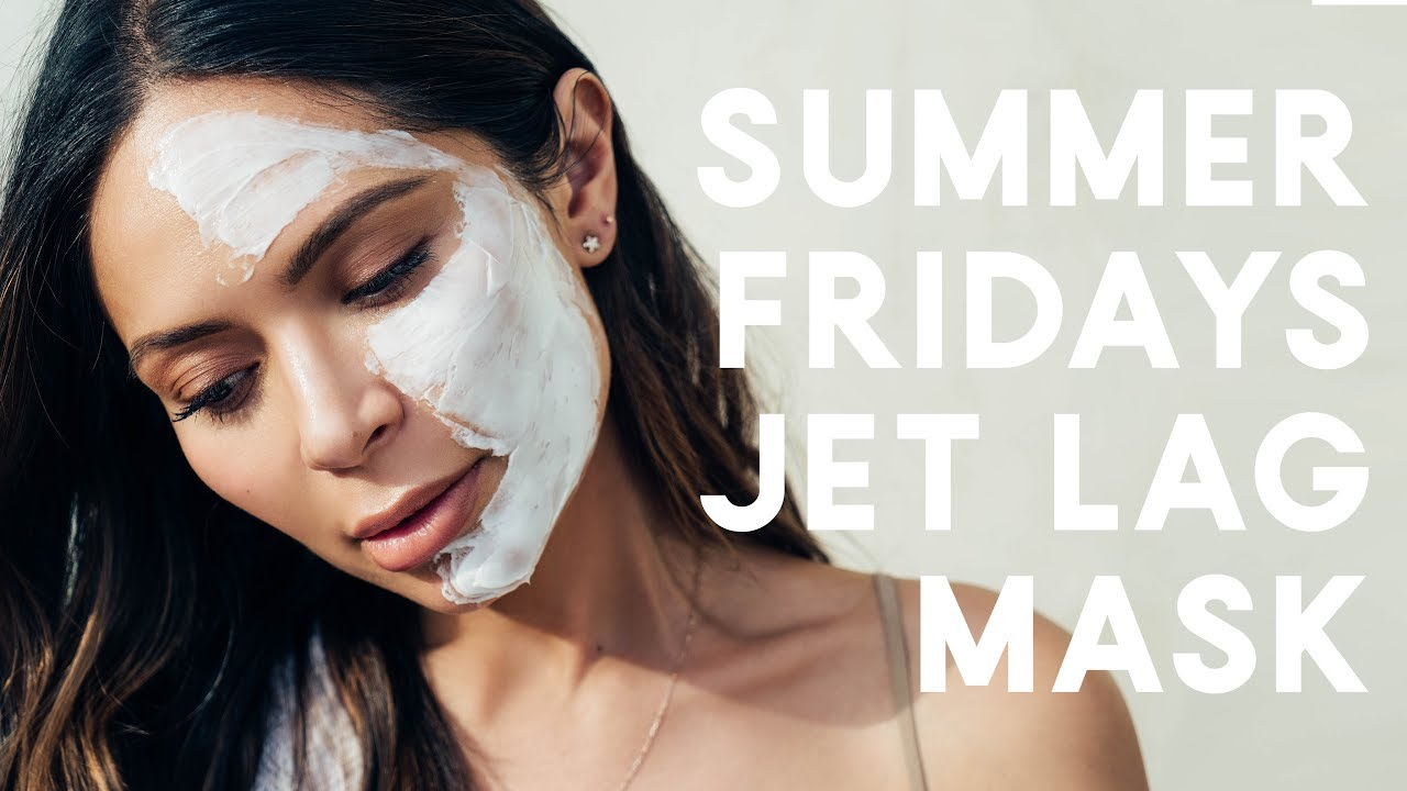 Summer Fridays | Jet-Set Without The Jet-Lag Summer Fridays Jet Lag Face Mask Marianna Hewitt Fashion And Lifestyle Blogger Lysa Africa Magazine